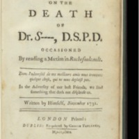 Verses on the death of Dr. S----, D.S.P.D., occasioned by reading a maxim in Rochefoulcault.