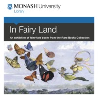 In Fairy Land: an exhibition of fairy tale books from the Rare Books Collection 6 March - 7 June 2013
