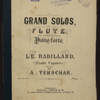Grand solos for the flute with accompaniment for the piano-forte. Le babillard : etude caprice (op. 23) / by A. Terschak.