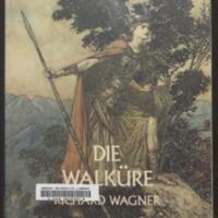 Die Walküre / Wagner, Richard, 1813 - 1883