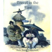 Travel in the East: an exhibition of material from the Rare Book Collection, Monash University Library, 17 June to 20 August 1999