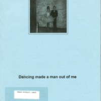 Dancing made a man out of me : William Eicholtz, Rodney Forbes, David Frazer, Mark McDean, Geoffrey Ricardo, Rodney Scherer.