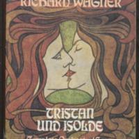 Tristan und Isolde / Wagner, Richard, 1813 - 1883