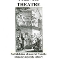 French Theatre: an exhibition of material from the Monash University Library Rare Book Collection, 7 October 1998--26 February 1999