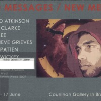 Old messages, new media : Jarrod Atkinson, Maree Clarke, Gary Lee, Genevieve Grieves, Dixon Patten, Allan Wickey