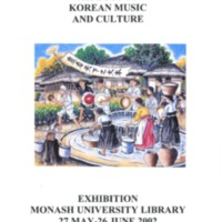 Aspects of Korean music and culture: an exhibition of material from the Monash University Library, Rare Book Collection, 27 May - 26 June 2002