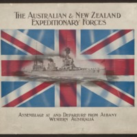 The Australian and New Zealand expeditionary forces : assemblage at and departure from Albany / photographs by W.H. Campbell and A.G. Sands